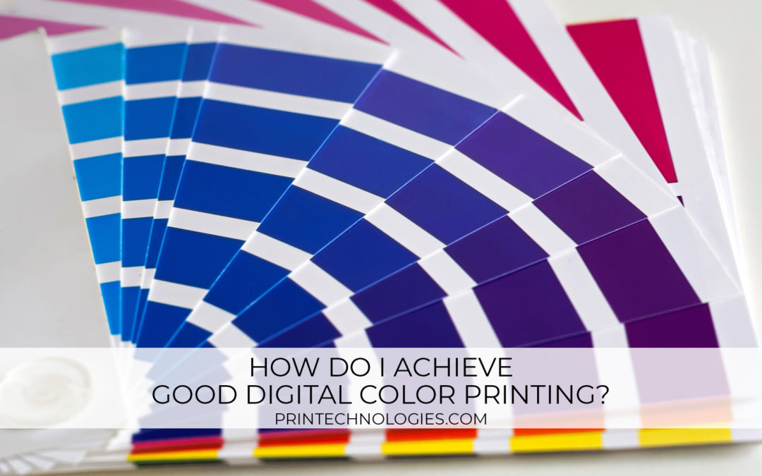 How do I achieve good digital color printing?